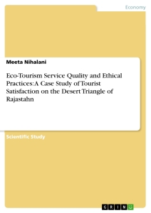 Title: Eco-Tourism Service Quality and Ethical Practices: A Case Study of Tourist Satisfaction on the Desert Triangle of Rajastahn