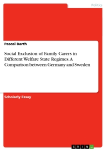Title: Social Exclusion of Family Carers in Different Welfare State Regimes. A Comparison between Germany and Sweden