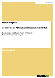 Titel: Facebook als Massenkommunikationsmittel