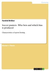 Title: Soccer punters - Who bets and which bias is produced