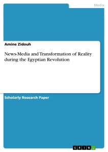 Title: News-Media and Transformation of Reality during the Egyptian Revolution
