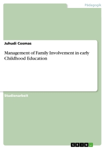 Titel: Management of Family Involvement in early Childhood Education