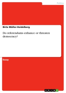 Title: Do referendums enhance or threaten democracy?