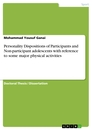 Title: Personality Dispositions of Participants and Non-participant adolescents with reference to some major physical activities