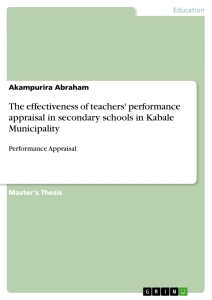 the effectiveness of teachers performance appraisal in secondary the effectiveness of teachers performance appraisal in secondary schools in kabale municipality