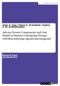 Title: Salivary Protein Components and Oral Health in Patients Undergoing Therapy with Beta Adrenegic Agonist and Antagonist