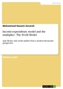 Title: Income-expenditure model and the multiplier - The IS-LM Model