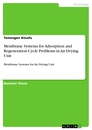 Title: Membrane Systems for Adsorption and Regeneration Cycle Problems in Air Drying Unit