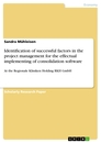 Title: Identification of successful factors in the project management for the effectual implementing of consolidation software