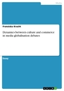 Title: Dynamics between Culture and Commerce in Media Globalisation Debates
