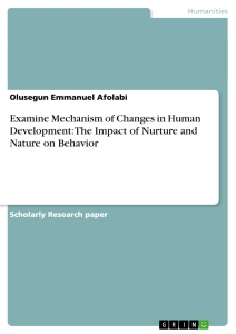 examine mechanism of changes in human development the impact of examine mechanism of changes in human development the impact of nurture and nature on behavior