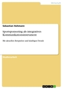 Title: Sportsponsoring als integratives Kommunikationsinstrument