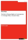 Title: The Role of Human Rights in Contemporary U.S. Foreign Policy towards China