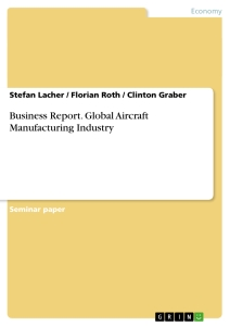 Title: Business Report. Global Aircraft Manufacturing Industry