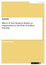 Title: Effects of New Business Models on Organizations in the Field of Student Tutoring