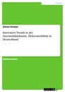 Title: Innovative Trends in der Automobilindustrie. Elektromobilität in Deutschland
