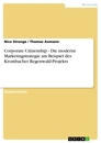 Title: Corporate Citizenship - Die moderne Marketingstrategie am Beispiel des Krombacher Regenwald-Projekts