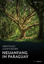 Title: Abenteuer Auswandern: Neuanfang in Paraguay