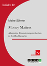 Title: Money Matters: Alternative Finanzierungsmethoden in der Buchbranche