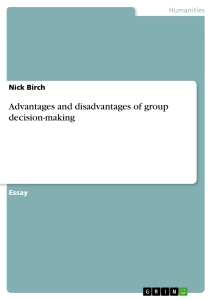 decision making in groups essay Title a field study of group decision-making in health care keywords decision- making, groups, uncertainty, psychology, questionnaire  you can save these  bibliographic entries in bibtex format by clicking on the paper clip icon to the left.