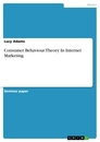 Title: Consumer Behaviour Theory In Internet Marketing