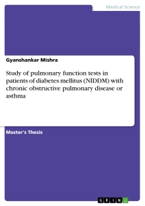 study of pulmonary function tests in patients of diabetes mellitus study of pulmonary function tests in patients of diabetes mellitus niddm chronic obstructive pulmonary disease or asthma