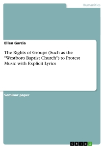 "Title: The Rights of Groups (Such as the ""Westboro Baptist Church"") to Protest Music with Explicit Lyrics"