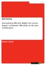 Title: International Minority Rights Law and its Impact on Kinstate Minorities in the Area of Education