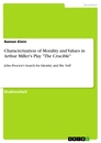 """Titel: Characterization of Morality and Values in Arthur Miller's Play """"The Crucible"""""""