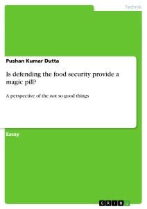 Titel: Is defending the  food security provide a magic pill?