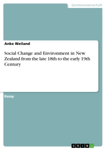 Titel: Social Change and Environment in New Zealand from the late 18th to the early 19th Century