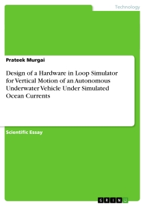 Title: Design of a Hardware in Loop Simulator for Vertical Motion of an Autonomous Underwater Vehicle Under Simulated Ocean Currents