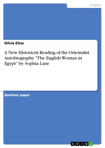 "Title: A New Historicist Reading of the Orientalist Autobiography ""The English Woman in Egypt"" by Sophia Lane"