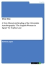 """Title: A New Historicist Reading of the Orientalist Autobiography """"The English Woman in Egypt"""" by Sophia Lane"""