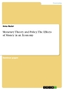 Title: Monetary Theory and Policy. The Effects of Money in an Economy