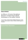 Title: An Efficacy of Learner Disciplinary Measures on Improving Academic Performance in Secondary Schools