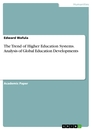Title: The Trend of Higher Education Systems. Analysis of Global Education Developments