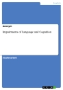 Titel: Impairments of Language and Cognition