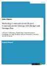 Title: Marketing Communications Report. Communications Strategy with Budget and Timings Plan