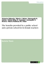 Title: The benefits provided by a public school and a private school for its female teachers