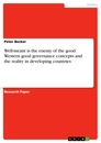 Title: Well-meant is the enemy of the good. Western good governance concepts and the reality in developing countries