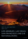 Titel: Der wilde Westen der USA. Los Angeles, Las Vegas, San Francisco und die Nationalparks