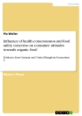 Titel: Influence of health consciousness and food safety concerns on consumer attitudes towards organic food