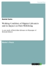 Title: Working Condition of Migrant Labourers and its Impact on Their Well-Being