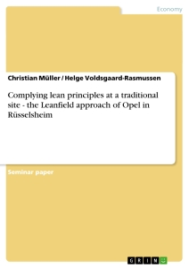 Title: Complying lean principles at a traditional site - the Leanfield approach of Opel in Rüsselsheim