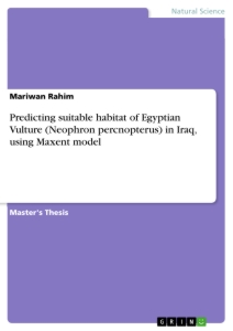 Title: Predicting suitable habitat of Egyptian Vulture (Neophron percnopterus) in Iraq, using Maxent model