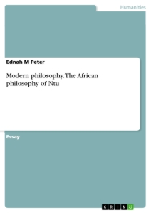 essay on african philosophy Of african philosophy that has led to a more dialectical or conversational form of philosophical thinking in africa—there is an active dialogue going on among african thinkers.