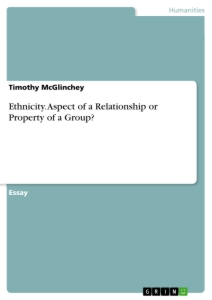 Title: Ethnicity. Aspect of a Relationship or Property of a Group?