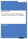 Title: The acquisition of definite and indefinite articles by L1 Russian learners of L2 English