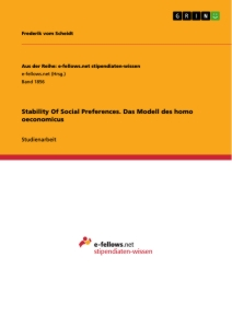 Titel: Stability Of Social Preferences. Das Modell des homo oeconomicus